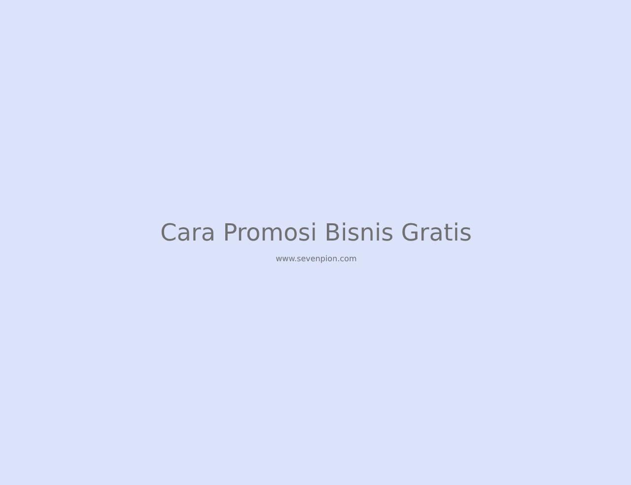 cara promosi bisnis gratis
